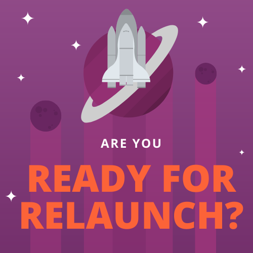 Are You Ready for Relaunch?