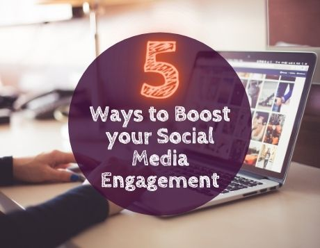 5 Ways To Boost Your Social Media Engagement